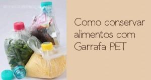 Como conservar alimentos com Garrafas PET